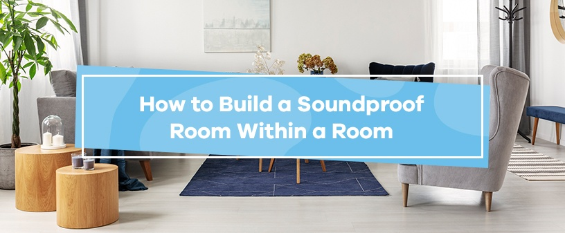 How to Build a Soundproof Room Within a Room